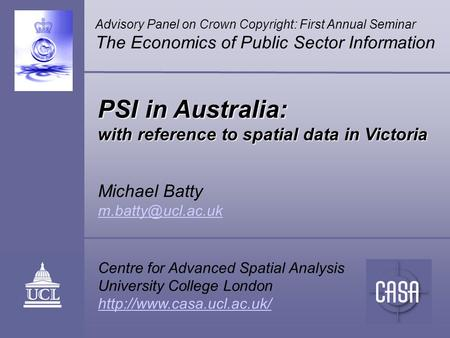 Michael Batty Centre for Advanced Spatial Analysis University College London  PSI in Australia: with reference.