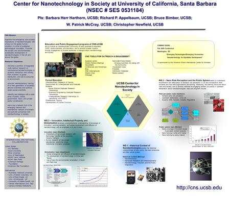 Center for Nanotechnology in Society at University of California, Santa Barbara (NSEC # SES 0531184) PIs: Barbara Herr Harthorn, UCSB; Richard P. Appelbaum,
