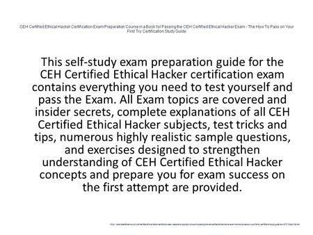CEH Certified Ethical Hacker Certification Exam Preparation Course in a Book for Passing the CEH Certified Ethical Hacker Exam - The How To Pass on Your.