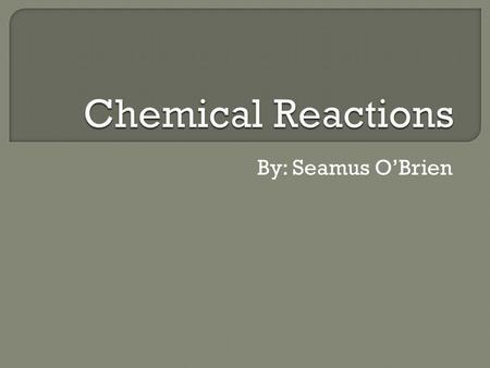 By: Seamus O'Brien.  In a chemical reaction the elements bond to each other through the taking or sharing of valence electrons.  During chemical reactions.