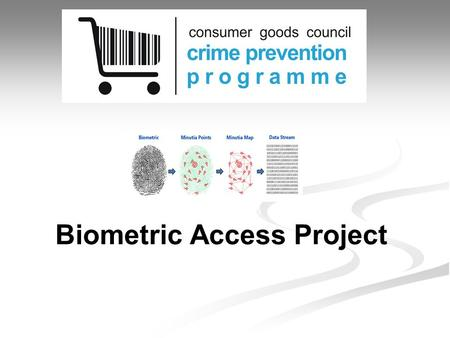 Biometric Access Project. CGCSA – Section 21 company =non profit organisation Funding received from members Income utilised to provide service to members.