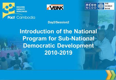 Day2/Session2 Introduction of the National Program for Sub-National Democratic Development 2010-2019.