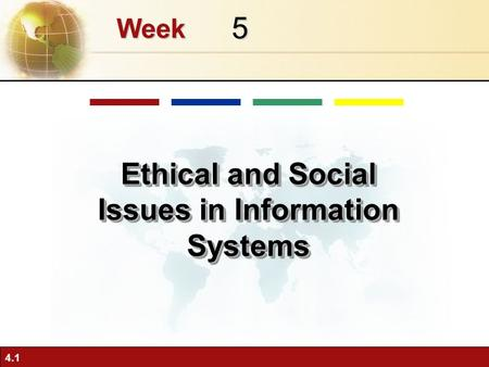 4.1 5 Week Ethical and Social Issues in Information Systems.