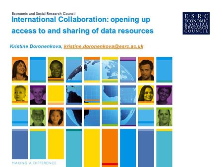 International Collaboration: opening up access to and sharing of data resources Kristine Doronenkova,