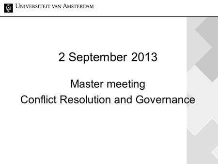 2 September 2013 Master meeting Conflict Resolution and Governance.