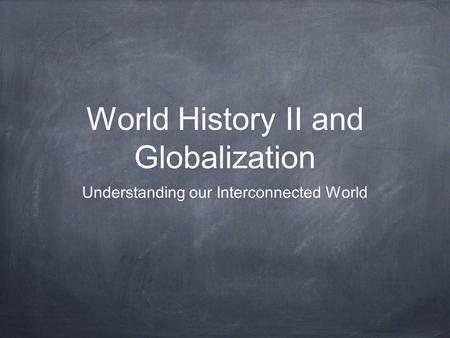 World History II and Globalization