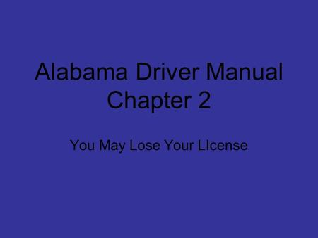 Alabama Driver Manual Chapter 2 You May Lose Your LIcense.
