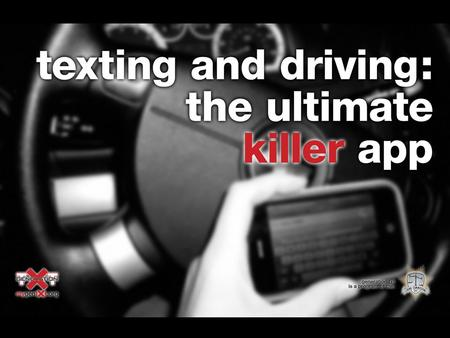 3 #1 2009: 49% of drivers ages 16-24 2012: 78% of high school juniors and seniors 2009 & 2012: self-reported texting and driving behavior** (**2009,