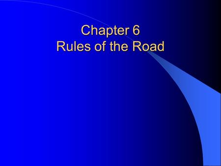 Chapter 6 Rules of the Road. What are Administrative Laws? Each state has laws enable officials to control the state's highways. Among these laws are.