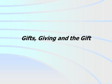Gifts, Giving and the Gift. May you have a blessed and safe Christmas.