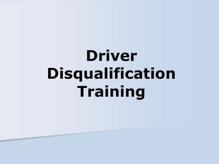 Driver Disqualification Training. Major Offenses CMV and Non-CMV A CDL holder is disqualified from driving a CMV if convicted of any of the following.