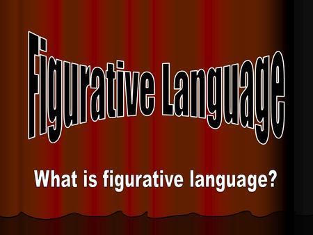 What is figurative language?