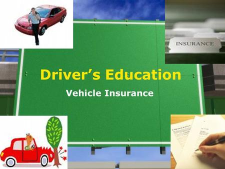 Driver's Education Vehicle Insurance. What kind of Insurance do you need in Florida? 1.In Florida there are two vehicle insurance laws, the Financial.