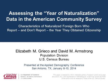 "Economics and Statistics Administration U.S. CENSUS BUREAU U.S. Department of Commerce Assessing the ""Year of Naturalization"" Data in the American Community."