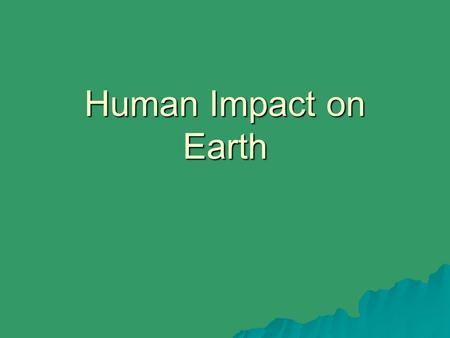 Human Impact on Earth.