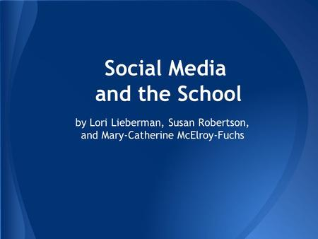 Social Media and the School by Lori Lieberman, Susan Robertson, and Mary-Catherine McElroy-Fuchs.