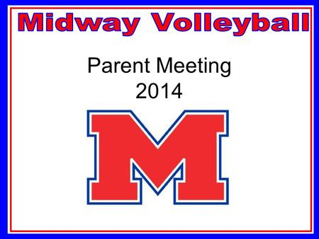 Parent Meeting 2014. Contact Information Head Coach Ryan Porter Assistant Coaches Jana Thomas Mandi Roberts TBD