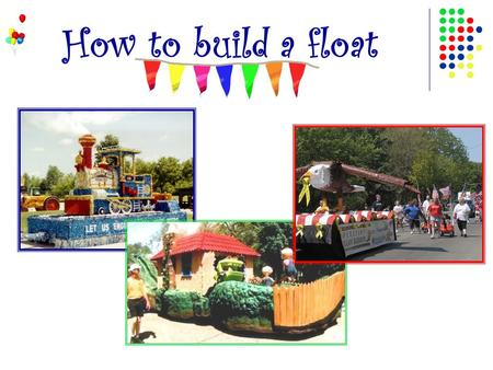 How to build a float. Do you have a Theme to follow?