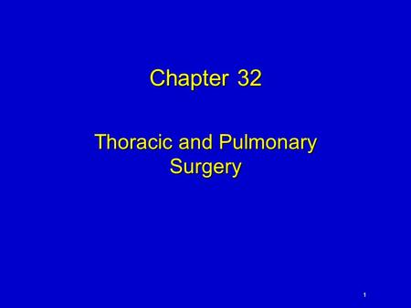 1 Chapter 32 Thoracic and Pulmonary Surgery. 2 Elsevier items and derived items © 2010, 2007 by Saunders, an imprint of Elsevier Inc. Thoracic Surgery.