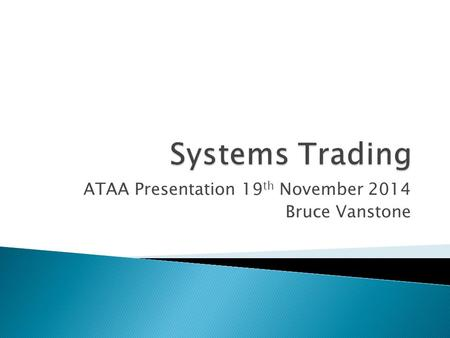 ATAA Presentation 19 th November 2014 Bruce Vanstone.