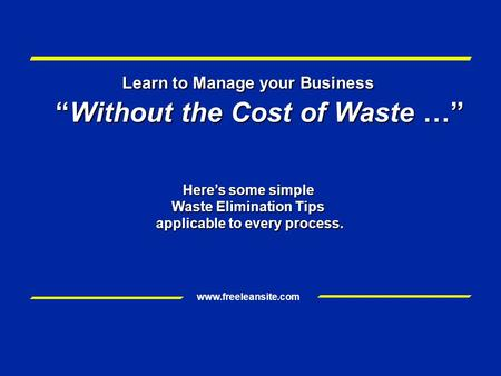 """Without the Cost of Waste …"""