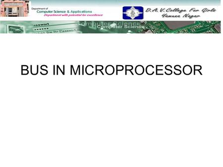 BUS IN MICROPROCESSOR. Topics to discuss Bus Interface ISA VESA local PCI Plug and Play.