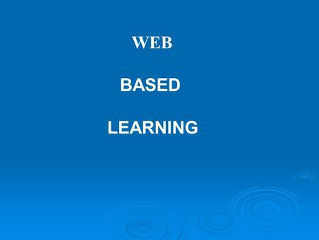 WEB BASED LEARNING. Introduction  Web  Web Based learning is an innovative approach to learning.  Incorporates  Incorporates technologies of the World.