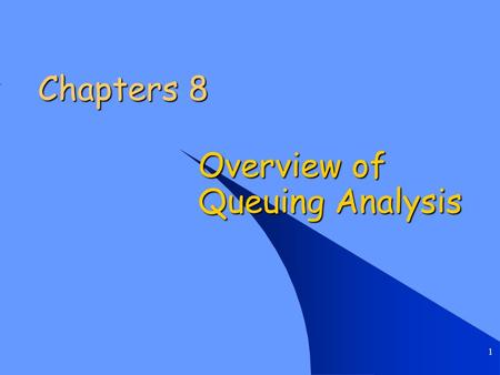 1 Chapters 8 Overview of Queuing Analysis. Chapter 8 Overview of Queuing Analysis 2 Projected vs. Actual Response Time.