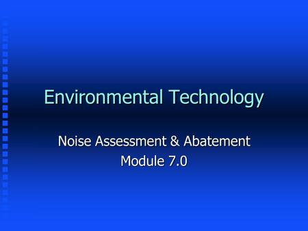 Environmental Technology Noise Assessment & Abatement Module 7.0.