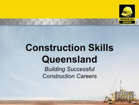 Construction Skills Queensland Building Successful Construction Careers.