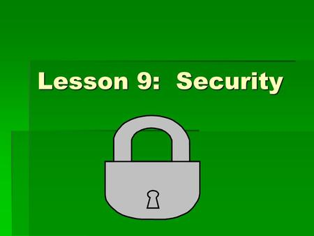 Lesson 9: Security. Objectives  Calculate shrinkage based on merchandise book value and physical inventory counts  Give examples of internal and external.