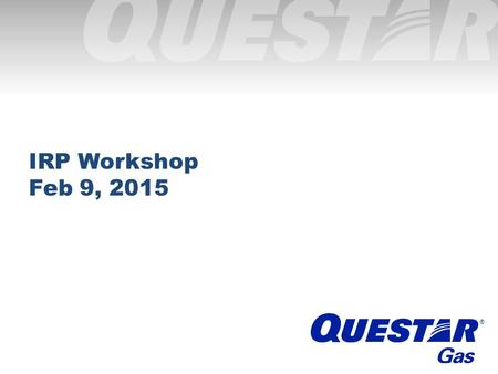 ® ®® ® IRP Workshop Feb 9, 2015. ®  February 9, 2015 - Workshop - Review of 2014 IRP Order - December 30 and 31 Weather Event - Demand Forecast and 65%
