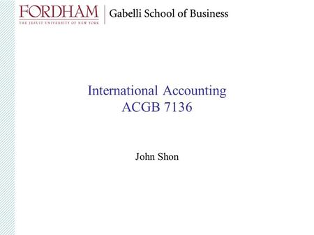 International Accounting ACGB 7136 John Shon. Role of financial accounting Financial accounting: Information system that translates economic activity.