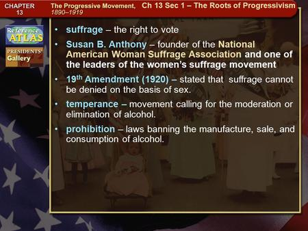 Getting to California suffrage – the right to vote Susan B. Anthony – founder of the National American Woman Suffrage Association and one of the leaders.