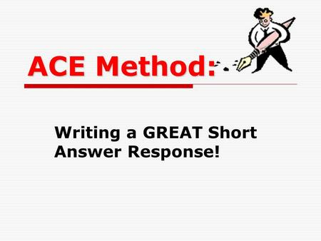ACE Writing Strategy. - ppt download