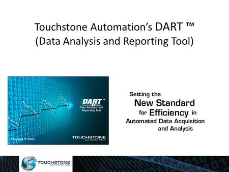 Touchstone Automation's DART ™ (Data Analysis and Reporting Tool)