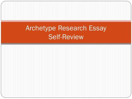 Archetype Research Essay Self-Review