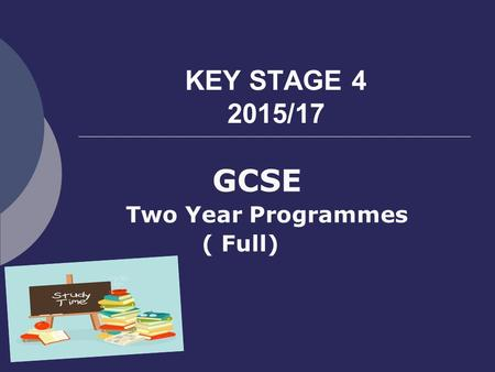 KEY STAGE 4 2015/17 GCSE Two Year Programmes ( Full)