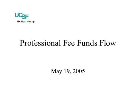 Professional Fee Funds Flow May 19, 2005. PSA Report Principles The Professional Service Agreement (PSA) defines the flow of funds to the department.