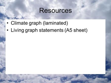 Resources Climate graph (laminated) Living graph statements (A5 sheet)