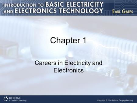 Chapter 1 Careers in Electricity and Electronics.