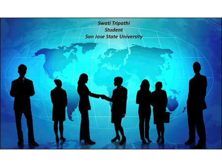 HomeEducationExperienceContact Swati Tripathi Student San Jose State University.
