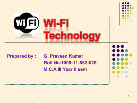 1. Outlines Introduction What is Wi-Fi ? Wi-Fi Standards Hotspots Wi-Fi Network Elements How a Wi-Fi Network Works Advantages and Limitations of Wi-Fi.