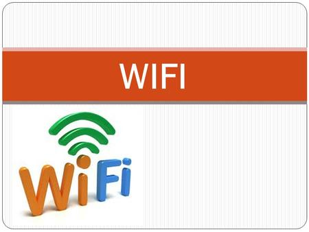 WIFI. What is wifi ? Wi-Fi is the name of a popular wireless networking technology that uses radio waves to provide wireless high-speed Internet and network.