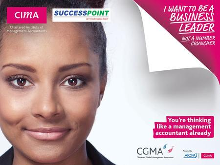 CIMA Qualification at a glance A professional qualification in Management Accounting An international qualification recognized globally On completion.