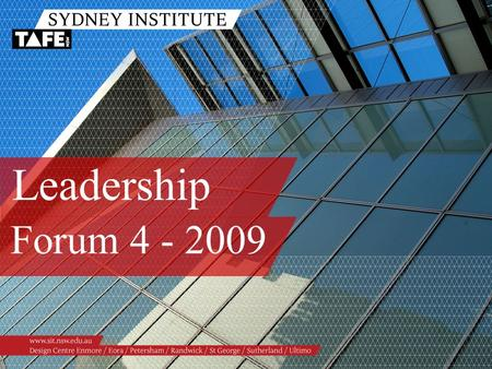 Leadership Forum 4 - 2009. WELCOME & OVERVIEW Brenda Cleaver Relieving Associate Director Organisational Capability.