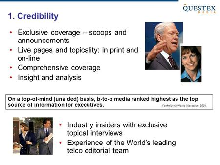 Exclusive coverage – scoops and announcements Live pages and topicality: in print and on-line Comprehensive coverage Insight and analysis On a top-of-mind.