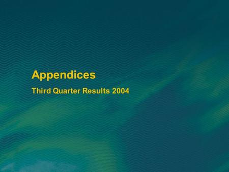 Appendices Third Quarter Results 2004. 0 37 Appendices: table of contents  ABN AMRO's strategy 38  Breakdown of revenues and net profit41  USD profit.