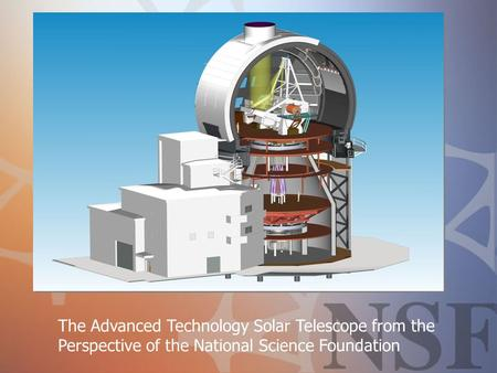 The Advanced Technology Solar Telescope from the Perspective of the National Science Foundation.