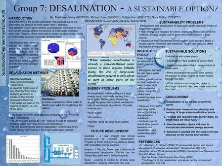 Group 7: DESALINATION - A SUSTAINABLE OPTION? By: Matthew Harvey (0679153); Richard Lea (0569383.); Callum Kerr (0561778);
